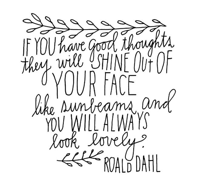 if-you-have-good-thoughts-roald-dahl.jpg