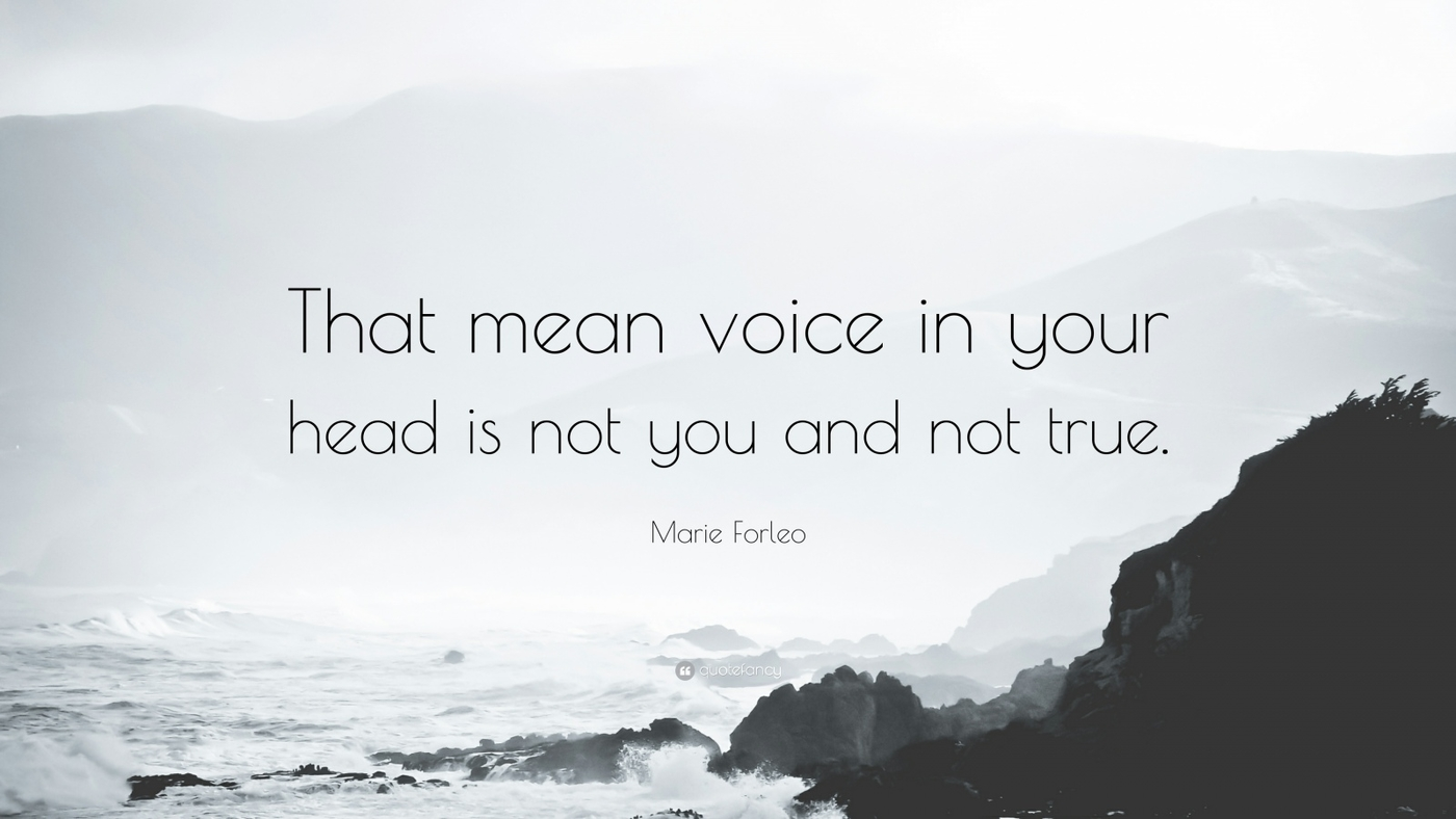 1249895-Marie-Forleo-Quote-That-mean-voice-in-your-head-is-not-you-and-not.jpg
