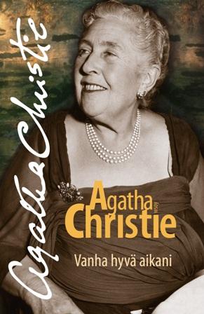 Agatha Christie Vanha hyvä aikani pieni.jpg