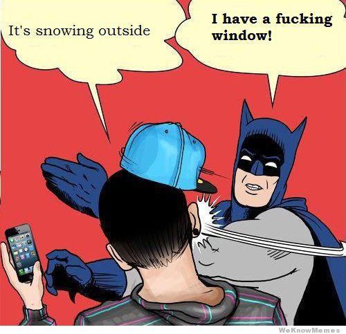 its-snowing-outside-slappin-batman.jpg
