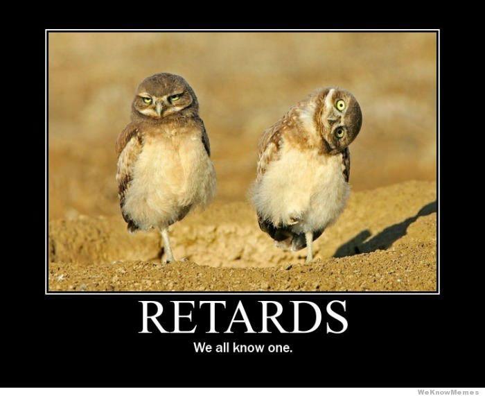 retards-we-all-know-one.jpg