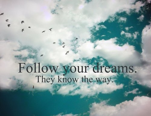 45759-Follow-Your-Dreams-They-Know-The-Way.jpg