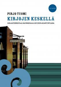 Kirjastonhoitaja kaunokirjallisuuden asiantuntijana: haastateltavana Pirjo Tuomi