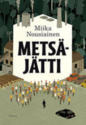Miika Nousiainen: Metsäjätti