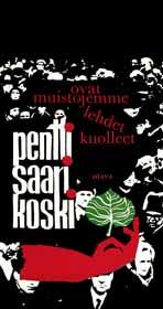 Pentti Saarikoski: Ovat muistojemme lehdet kuolleet