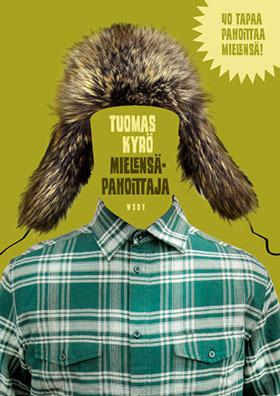 Mielensäpahoittajan matkassa, eli Tuomas Kyrö: Mielensäpahoittaja (äänikirja)