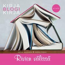 Katja Jalkanen, Hanna Pudas: Rivien välissä – kirjablogikirja (ja vähän muistakin blogikirjoista)