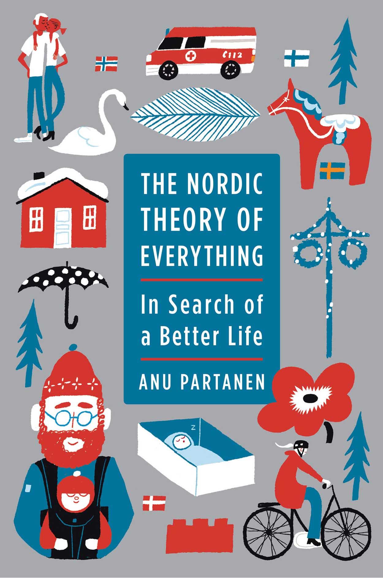 Mitä jenkit voisivat oppia pohjoismaista – The Nordic Theory of Everything