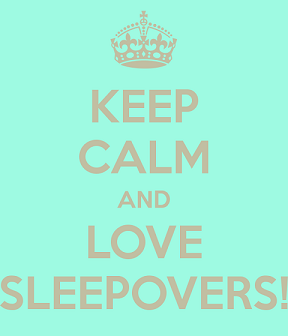keep-calm-and-love-sleepovers-7.png