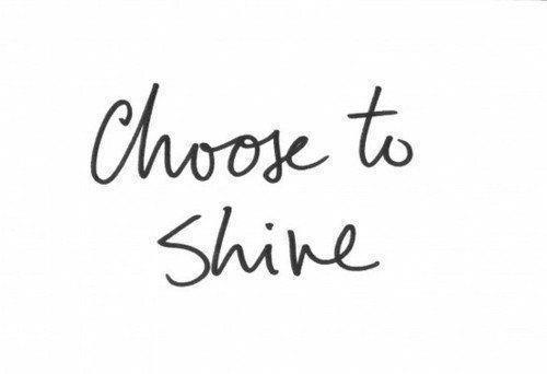 choose-positive-quote-shine-text-Favim.com-246515.jpg