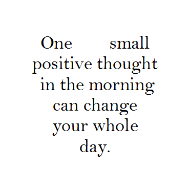 one small positive thought in the morning.png