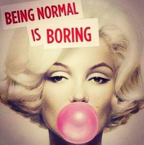 marilyn-monroe-being-normal-is-boring.jpg