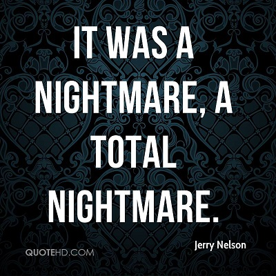 jerry-nelson-quote-it-was-a-nightmare-a-total-nightmare.jpg