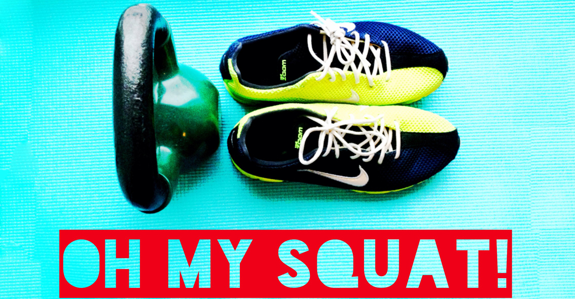 Oh My Squat!