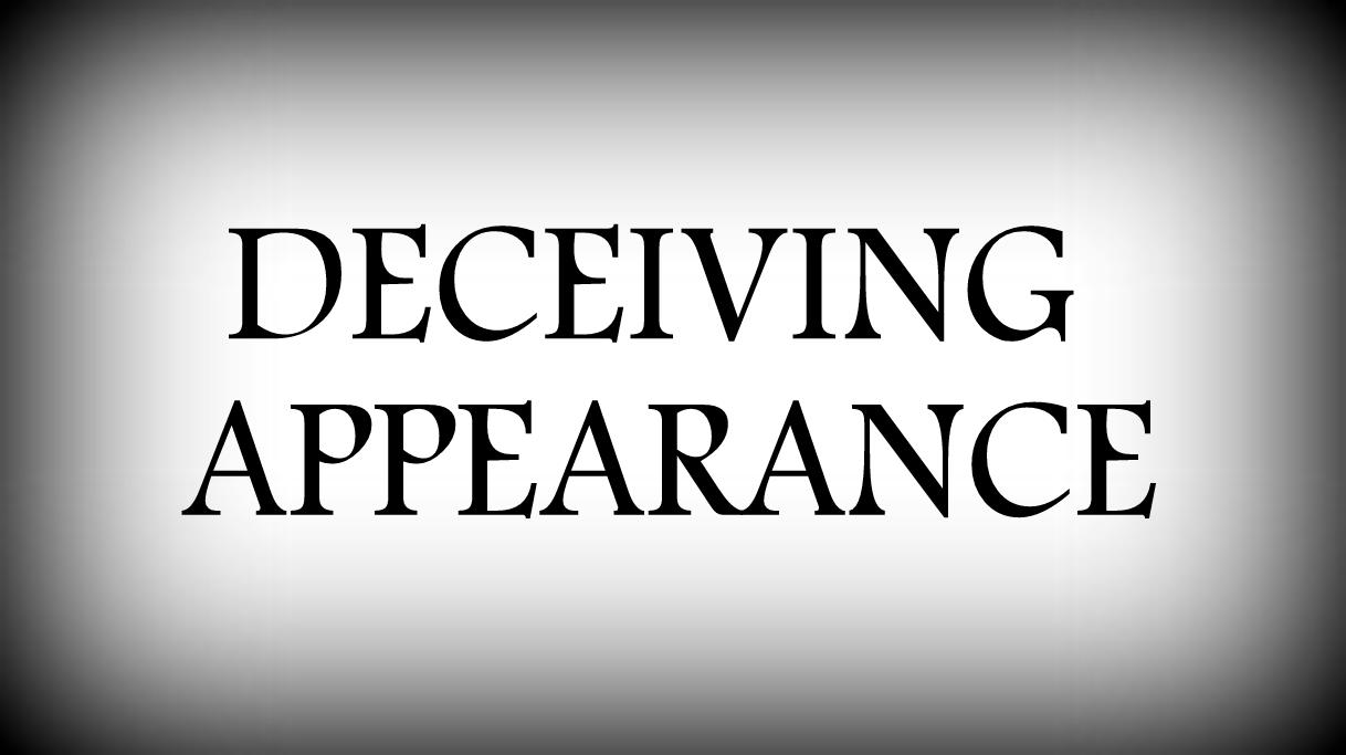 Deceiving Appearance
