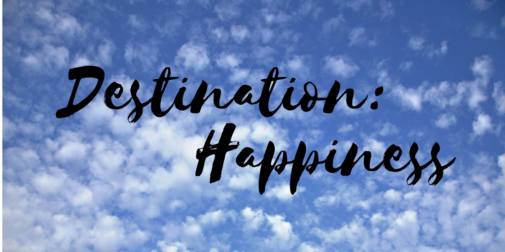 Destination: Happiness