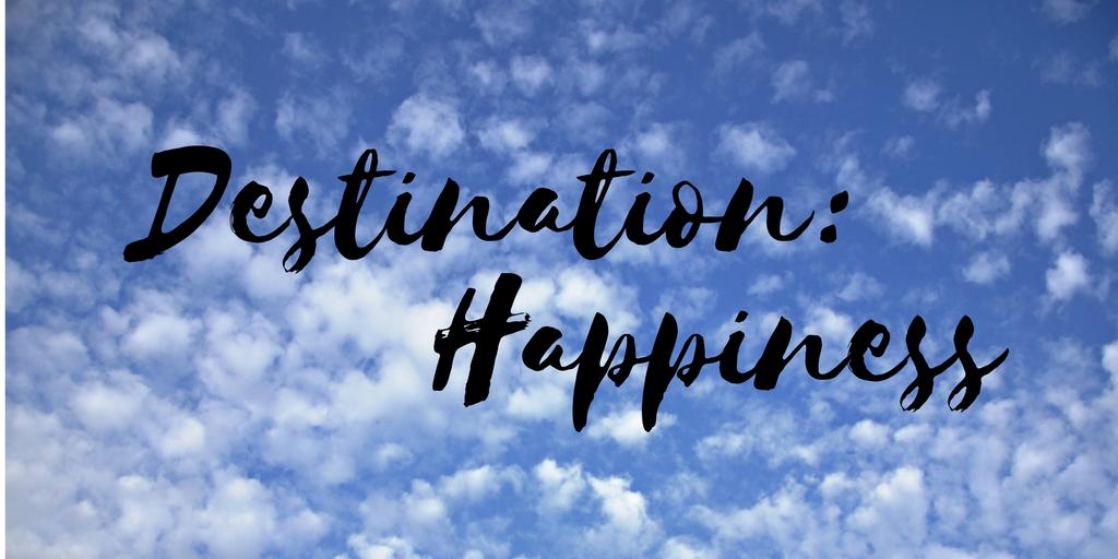 Destination: Happiness