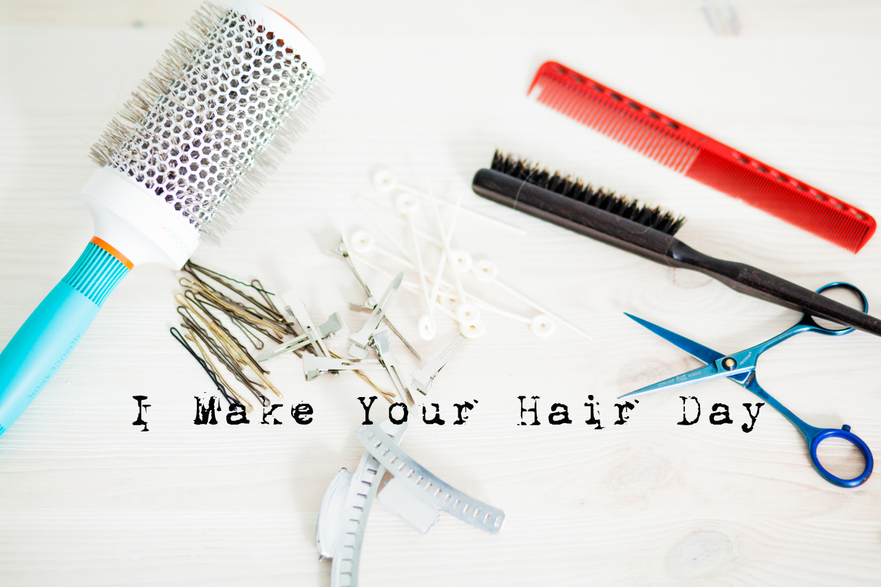 I Make Your Hair Day
