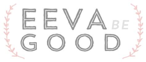 Eeva Be Good