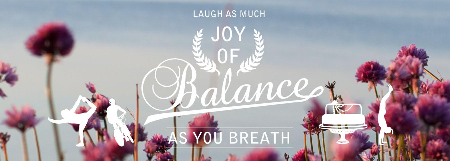Joy of balance