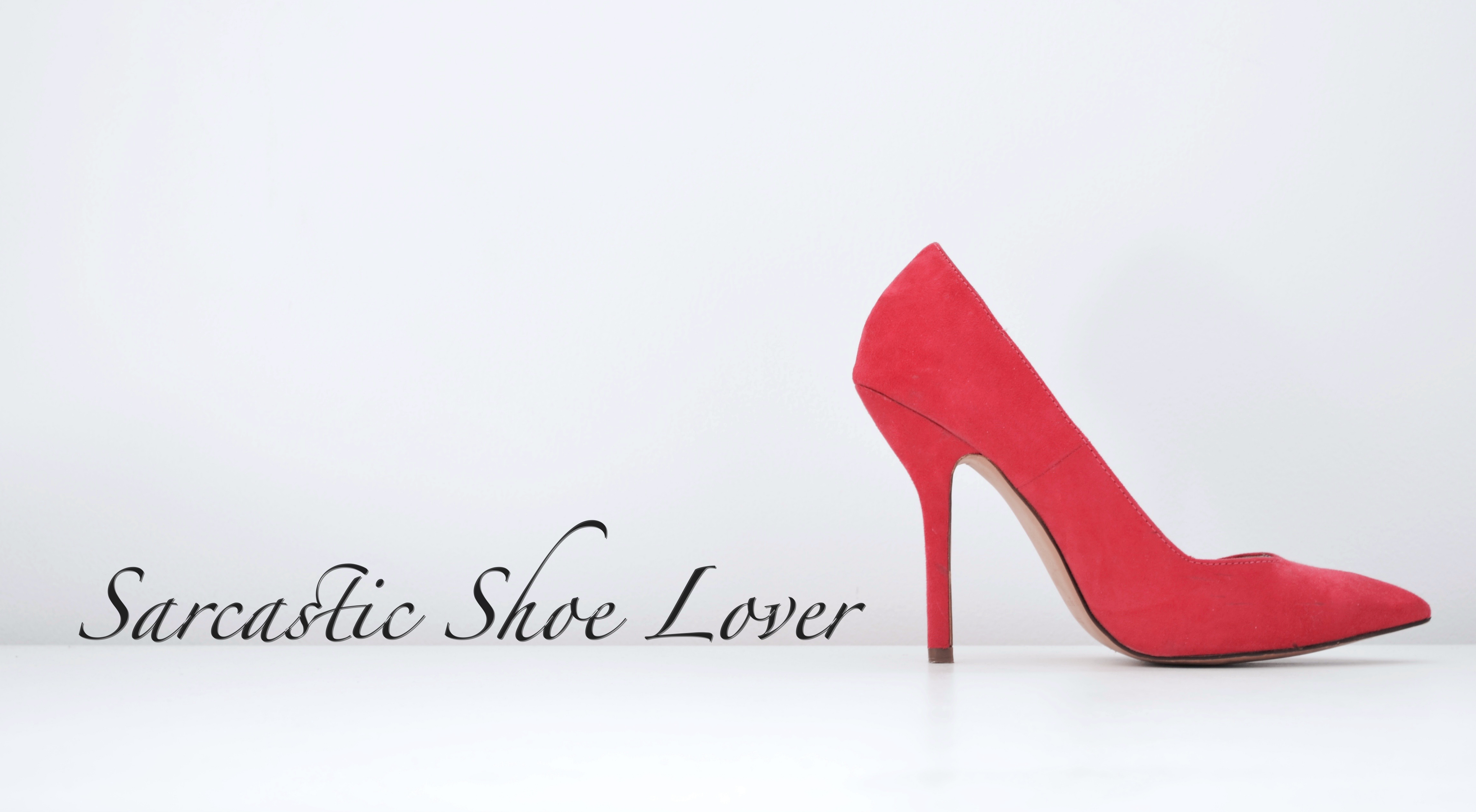 Sarcastic Shoe Lover