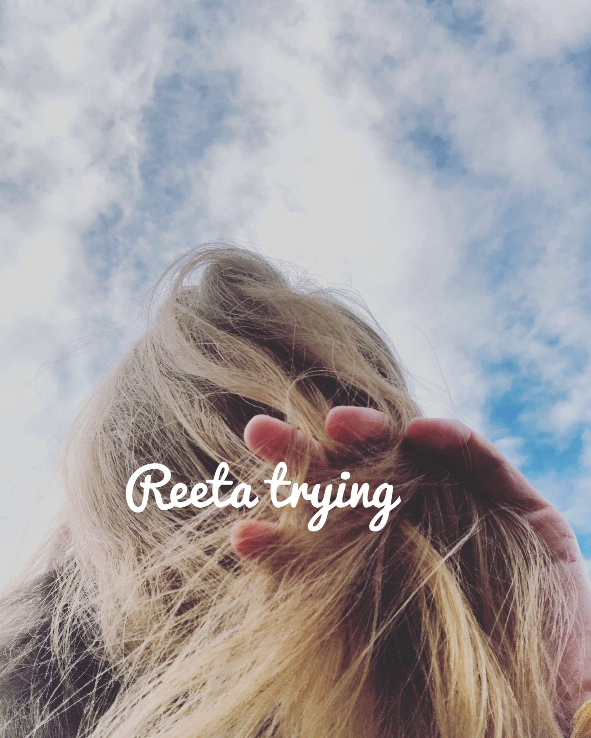 Reeta trying