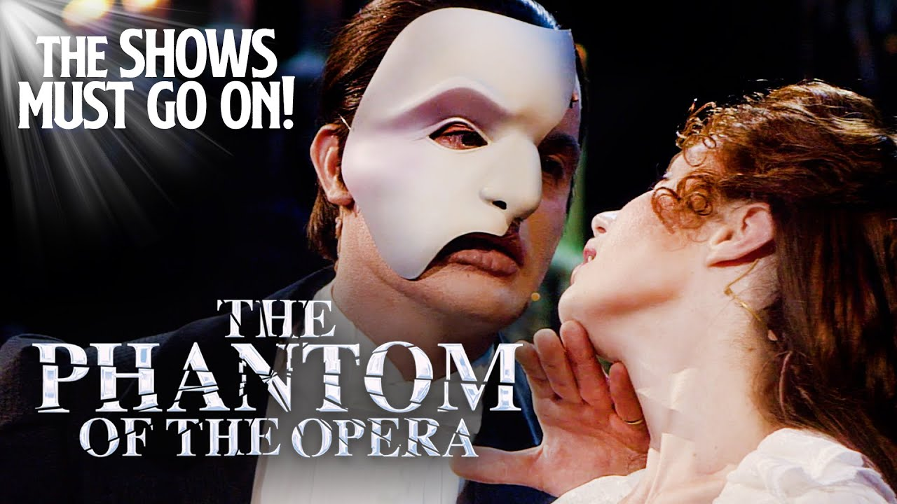 Phantom of the Opera - The Shows Must Go On
