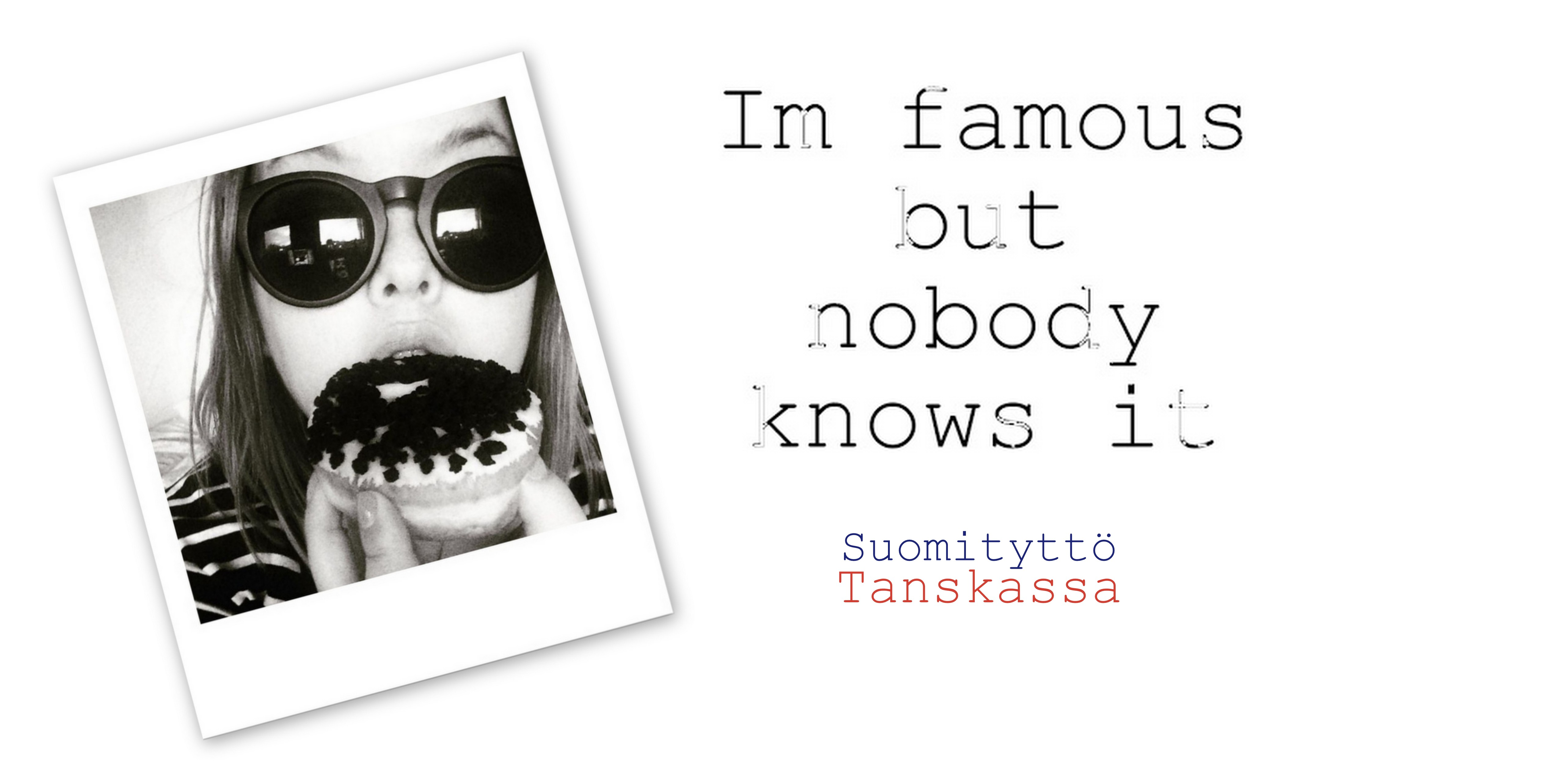 Im Famous But Nobody Knows It