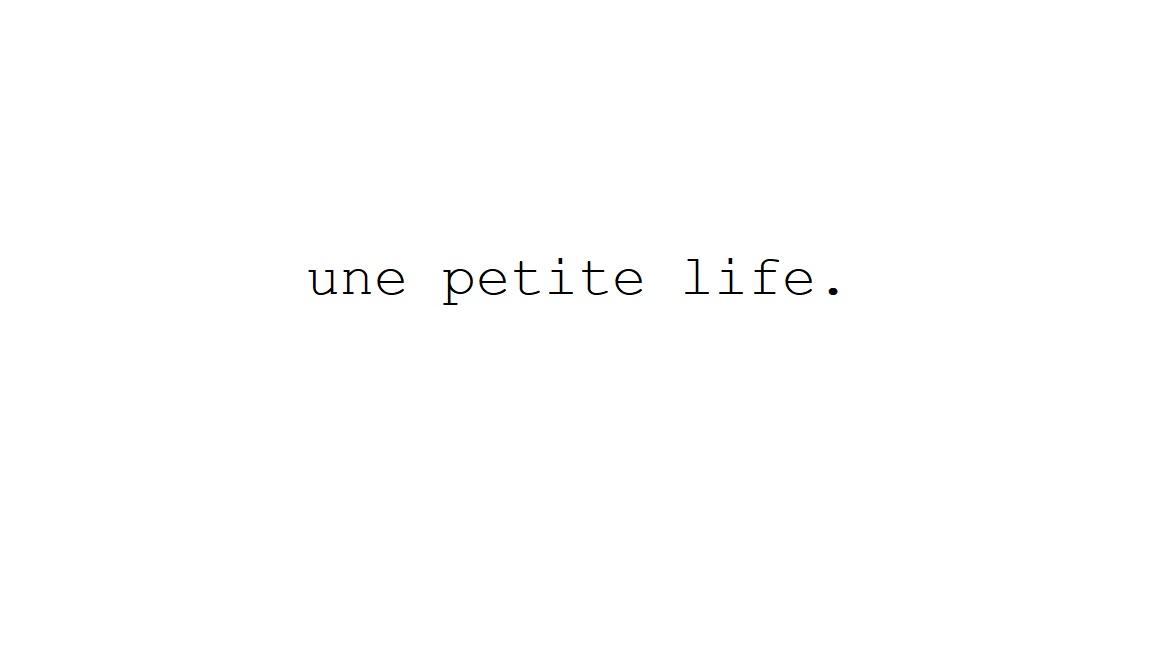 une petite life