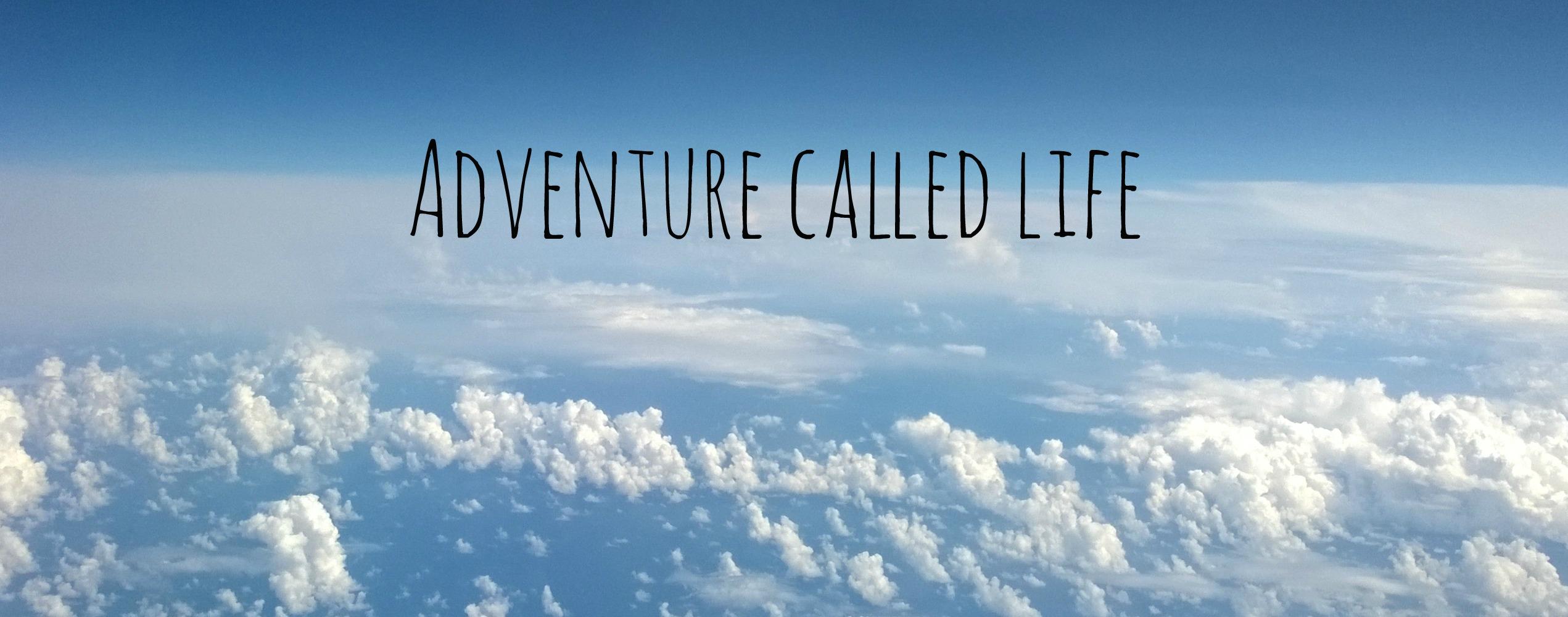 Adventure called Life