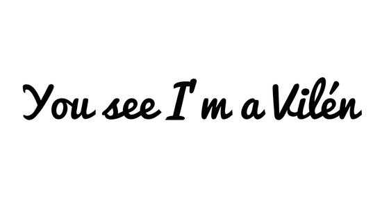 You see I'm a Vilén