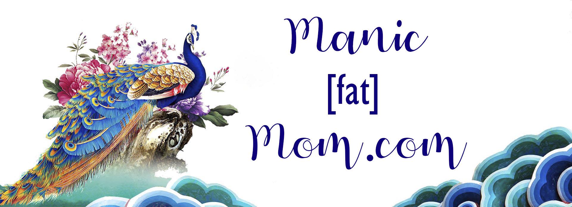 Manic Fat Mom