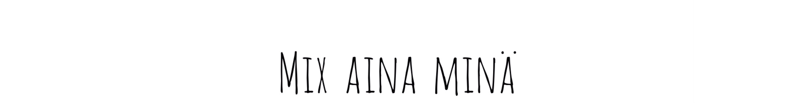 Mix Aina Minä
