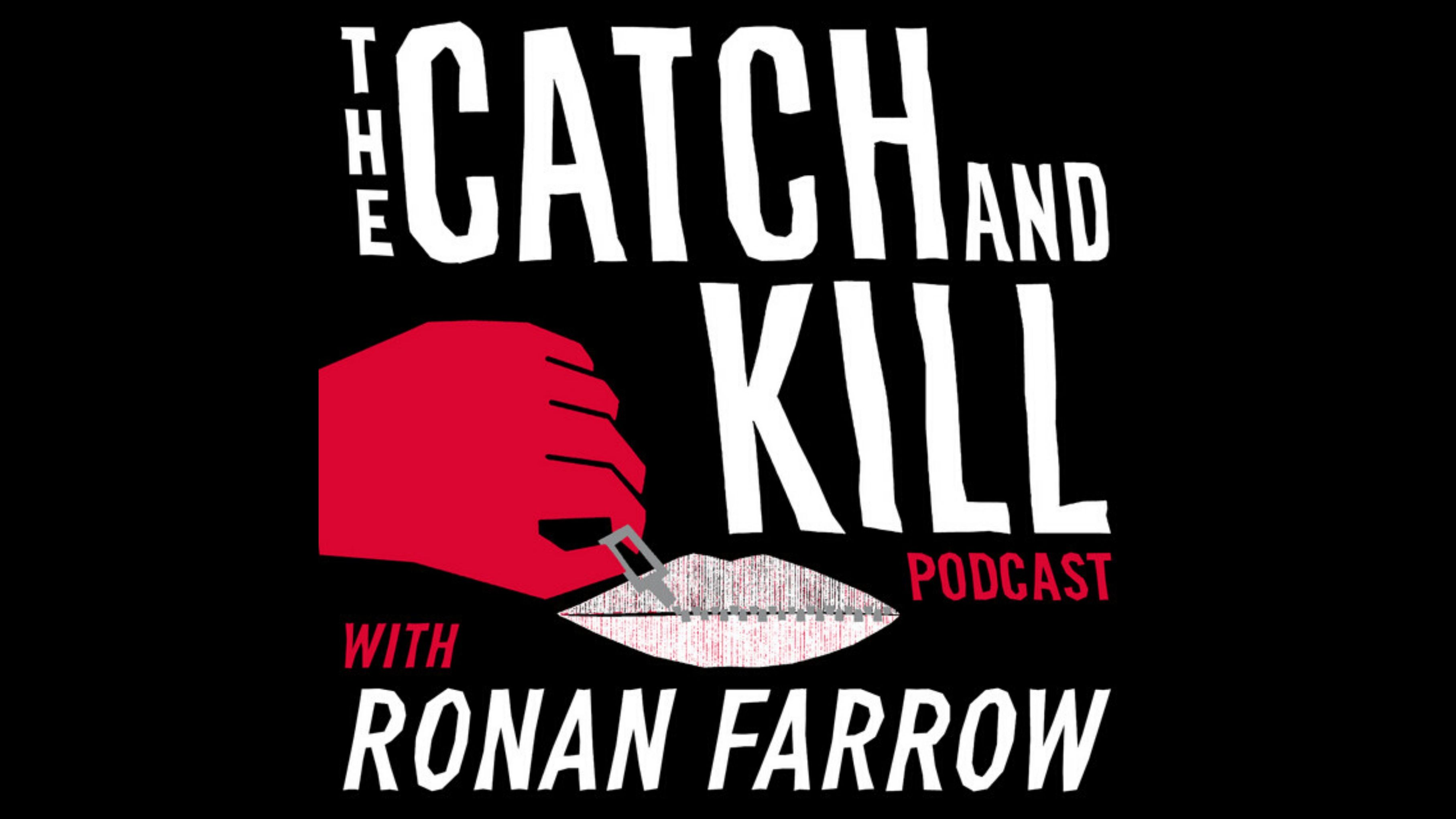 Podcast-koukutus: The Catch and Kill Podcast