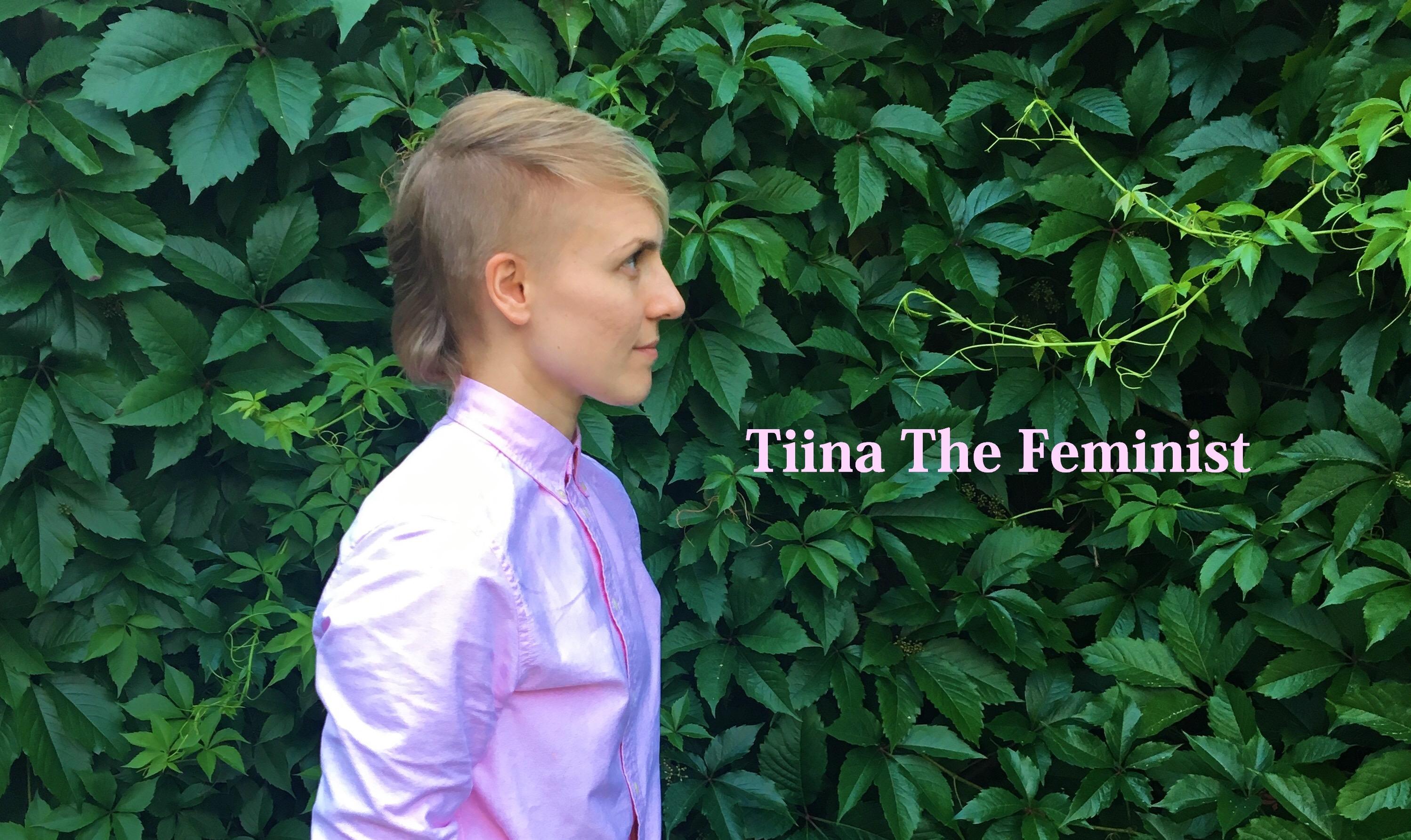 Tiina The Feminist