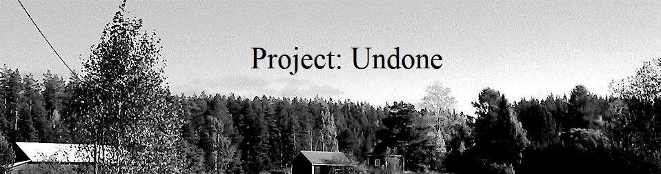 Project: Undone