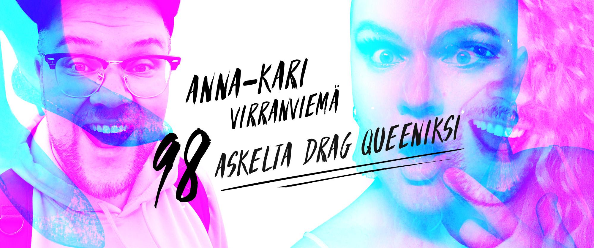 Anna-Kari Virranviemä – 98 askelta drag queeniksi