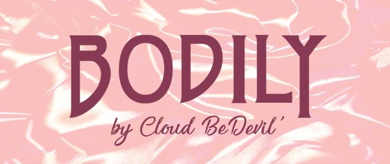 Bodily By Cloud BeDevil