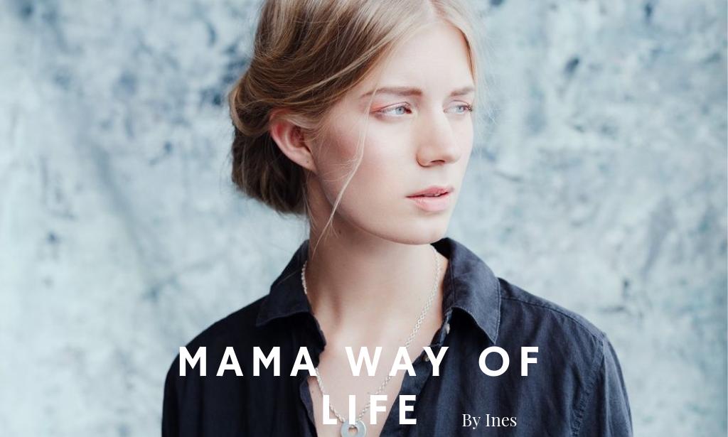 Mama Way of Life