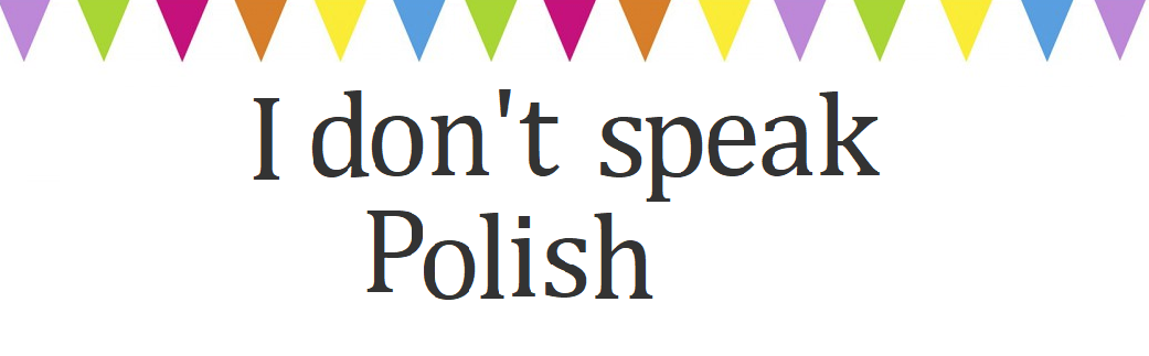 I don´t speak Polish