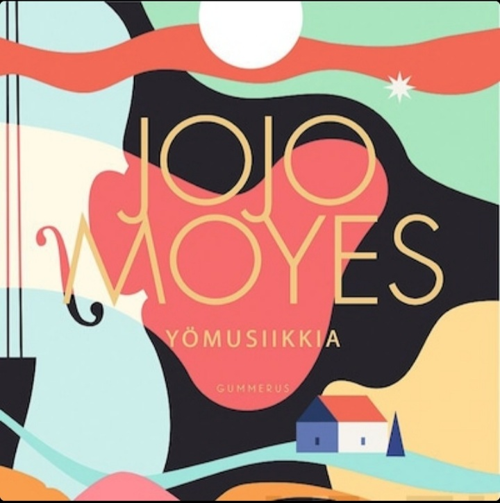 Jojo Moyesin Yömusiikkia ja 7 seuraavaa kirjaani