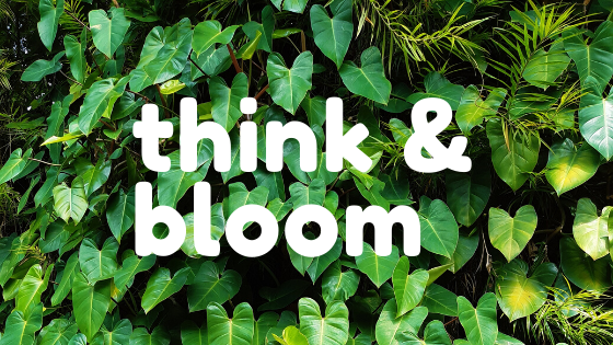 Think & Bloom