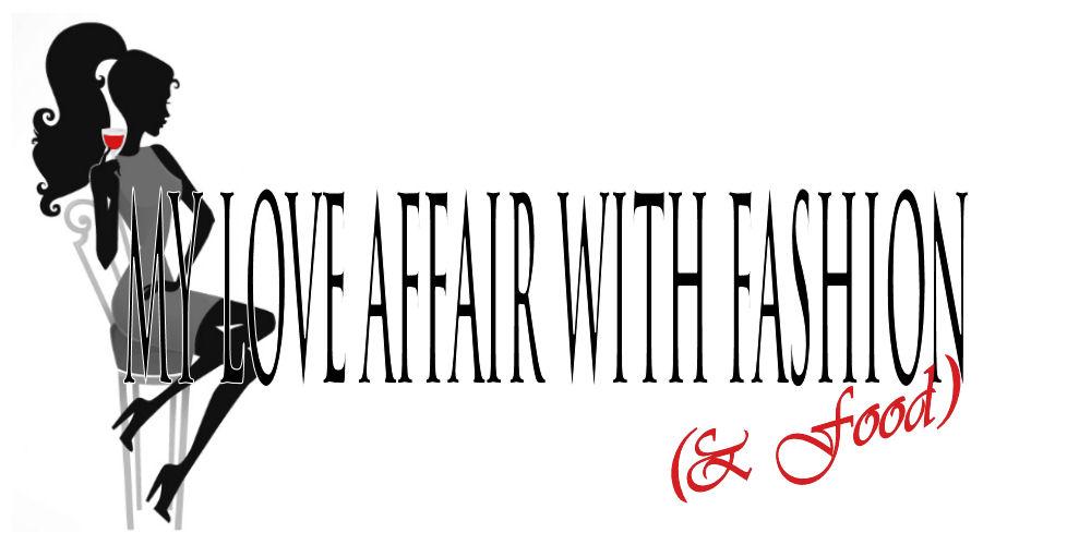 My love affair with fashion (& food)