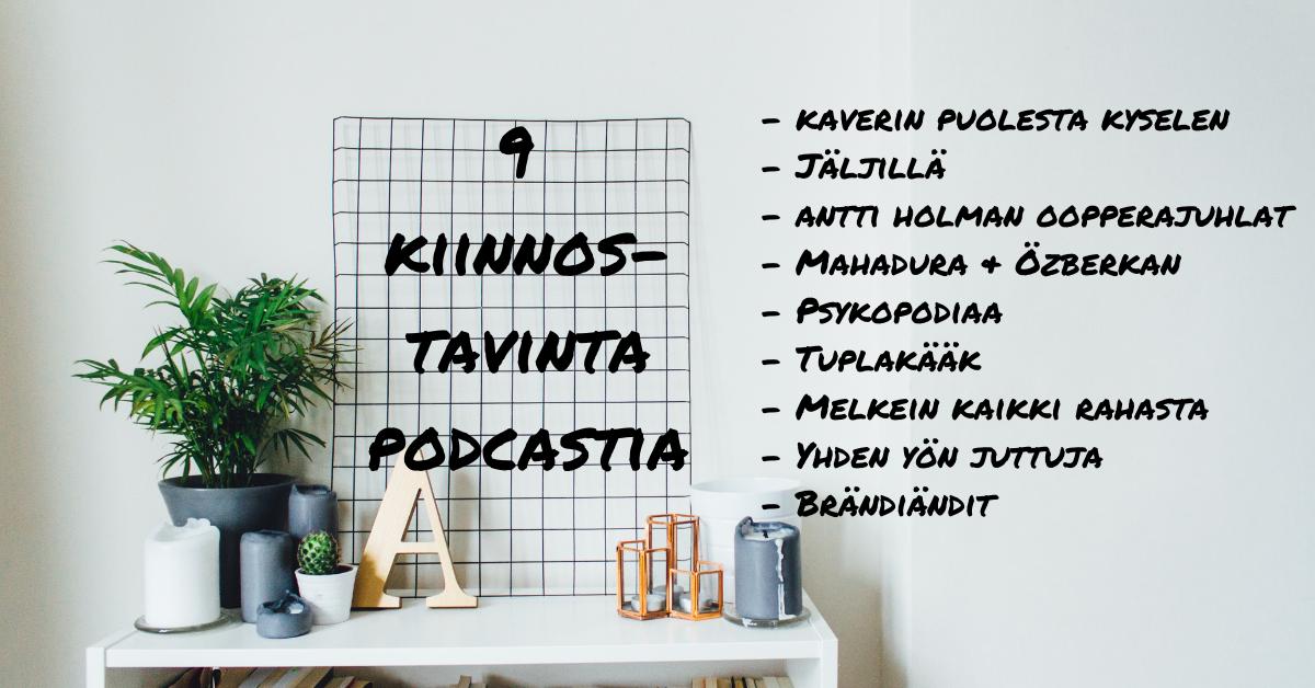 9 kiinnostavainta podcastia juuri nyt